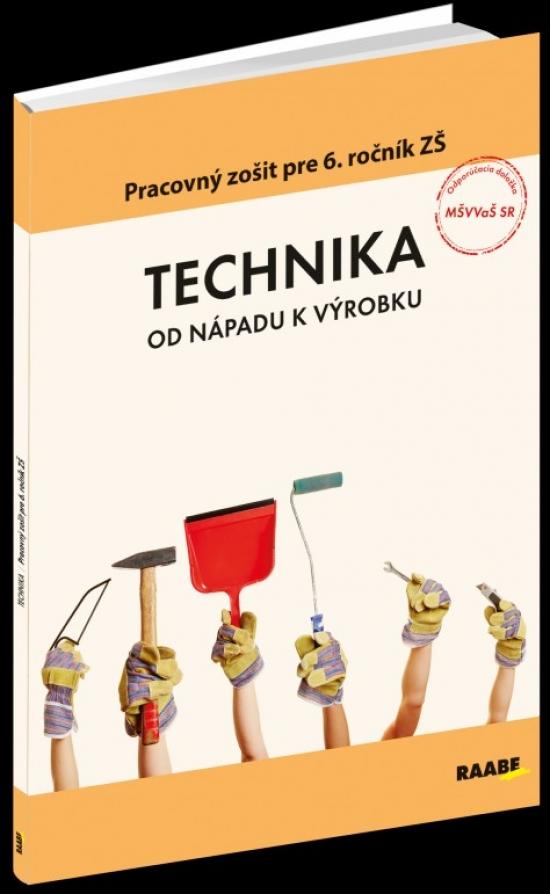 Technika od nápadu k výrobku pre 6. ročník ZŠ