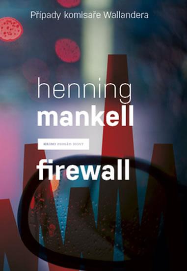 Firewall (Případy komisaře Wallandera) - Henning Mankell