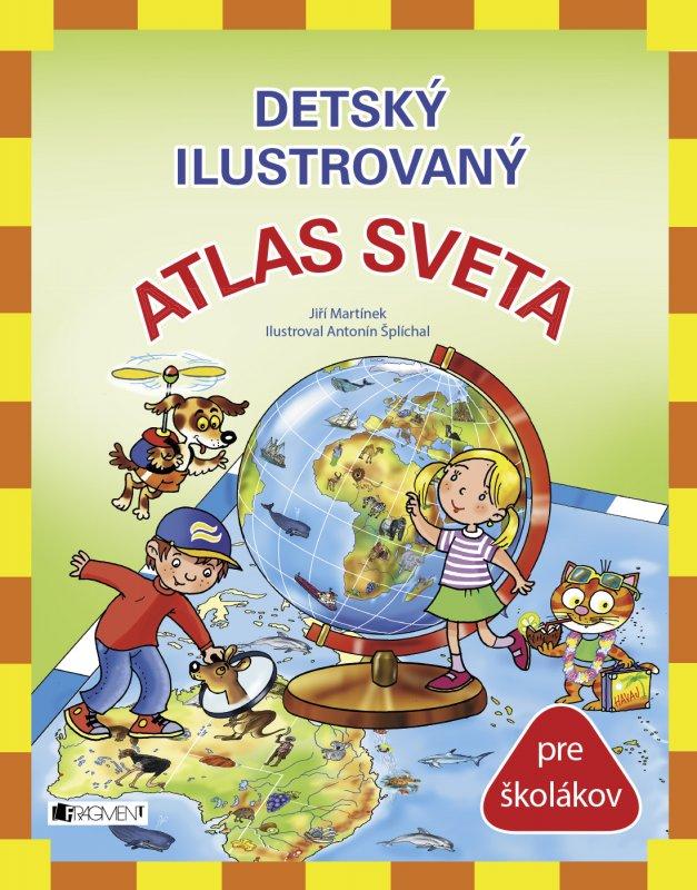Detský ilustrovaný ATLAS SVETA - Jiří Martínek