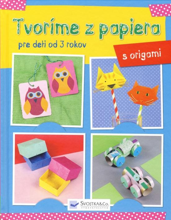 Tvoríme z papiera pre deti od 3 rokov – origami