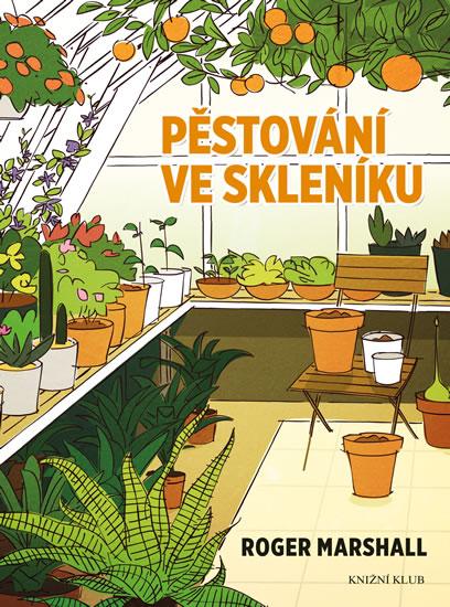Pěstování ve skleníku - Roger Marshall