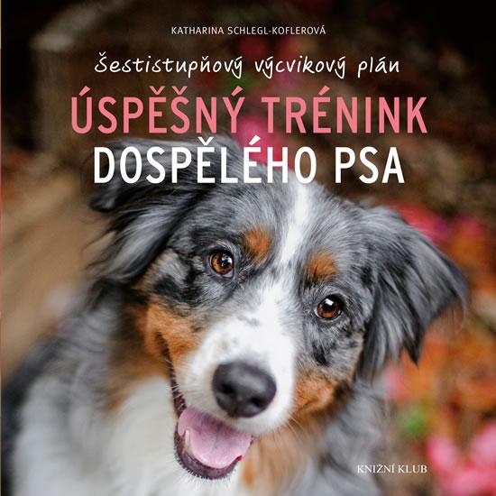 Úspěšný trénink dospělého psa - Katharina Schlegl-Kofler