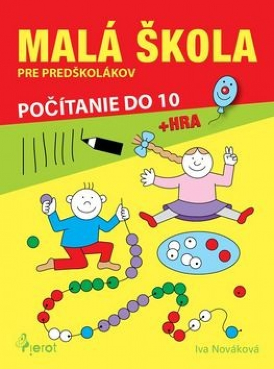 Malá škola pre predškolákov- počítame do 10 - Iva Nováková