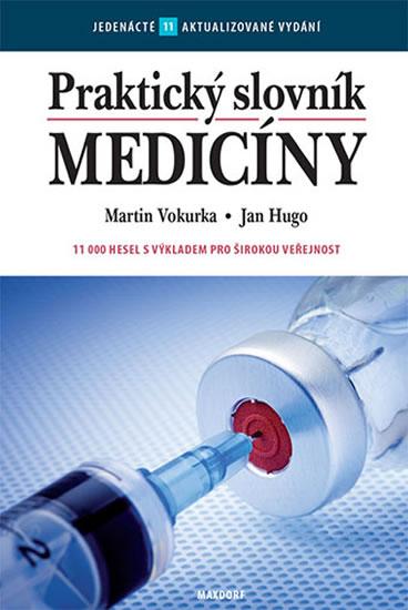 Praktický slovník medicíny - 11. aktualizované vydání - Martin Vokurka, Jan Hugo