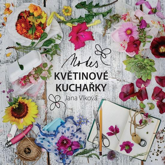 Notes Květinové kuchařky - Jana Vlková