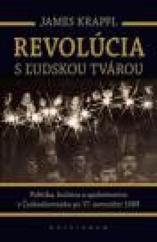 Revolúcia s ľudskou tvárou - James Krapfl