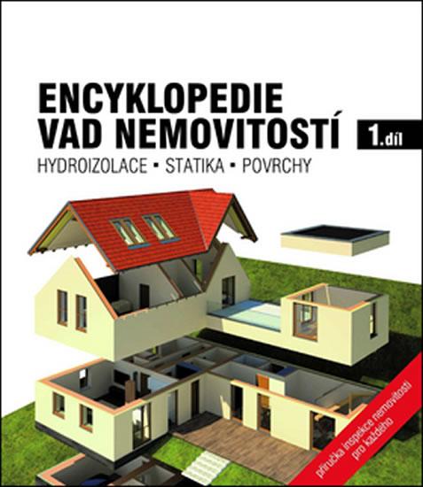 Encyklopedie vad nemovitostí 1. - Hydroizolace, statika, povrchy - 2.vydání
