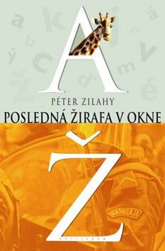 Posledná žirafa v okne - Péter Zilahy