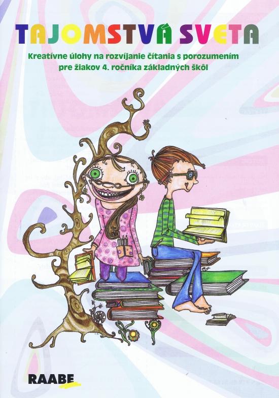 Tajomstvá sveta kreatívne úlohy na čítanie s porozumením pre 4. roč. ZŠ
