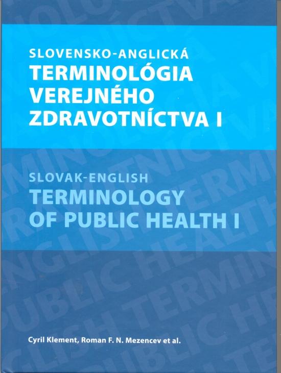 Slovensko-anglická terminológia verejného zdravotníctva - Cyril Klement,Roman F.N.Mezencev a kolektív