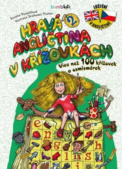 Hravá angličtina v křížovkách 2 - Více než 100 křížovek a osmisměrek - Zuzana Pospíšilová , Trsťan Drahomír