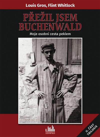 Přežil jsem Buchenwald - Moje osobní cesta peklem - Flint Whitlock