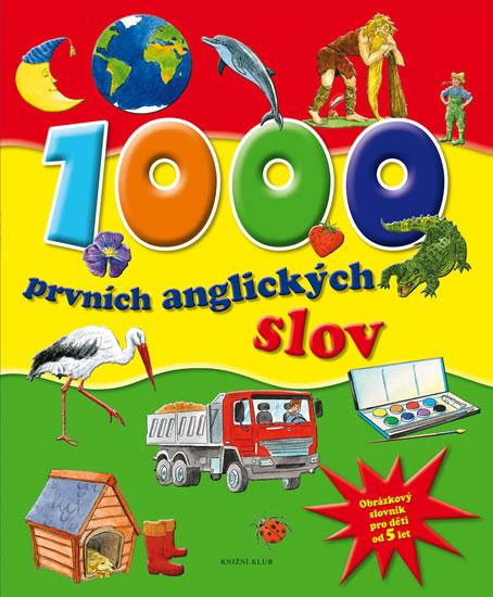 1000 prvních anglických slov - Obrázkový slovník pro děti od 5 let - 3.vydání
