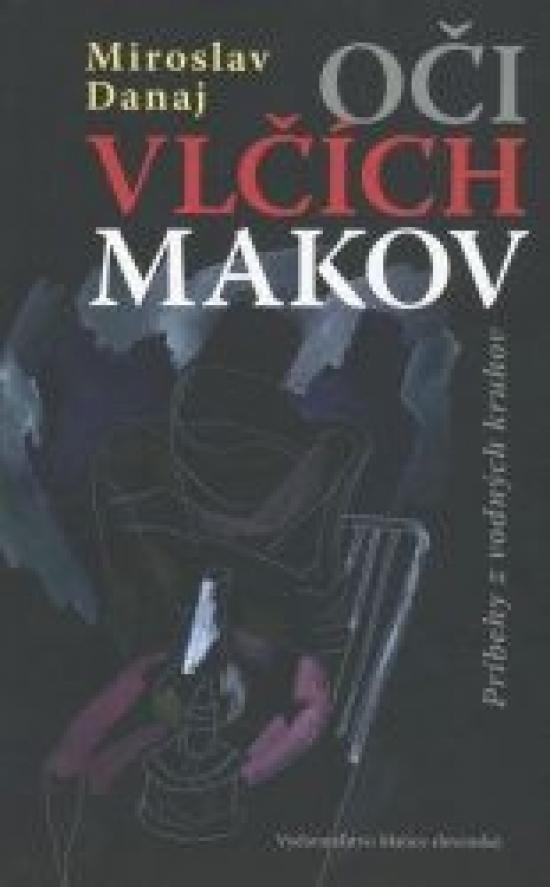 Oči vlčích makov - Miroslav Danaj