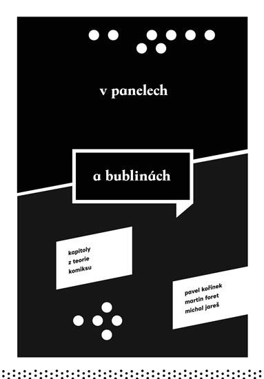 V panelech a bublinách - Kapitoly z teorie komiksu - Pavel Kořínek, Martin Foret, Michal Jareš