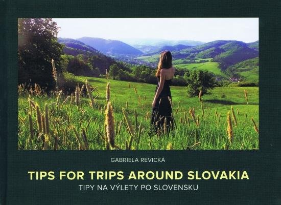 Tipy na výlety po Slovensku/Tips for Trips Around Slovakia