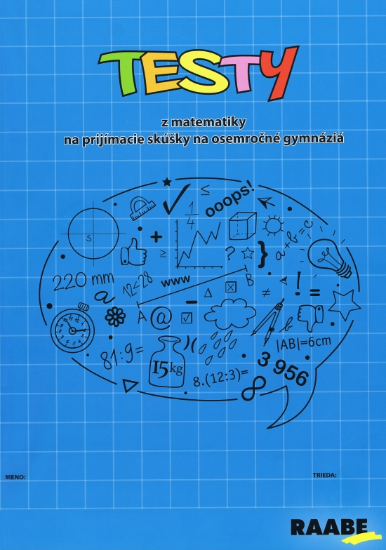 Testy z matematiky na prijímacie skúšky na osemročné gymnáziá - Jana Králiková