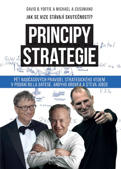 Principy strategie - Pět nadčasových pravidel strategického leadershipu v podání Billa Gatese, Andyho Grova a Steva Jobse - David B. Yoffie, Michael A. Cusumano