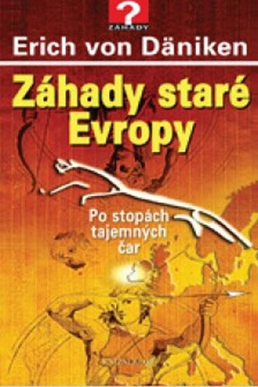 Záhady staré Evropy - 2.vydání - Erich von Däniken