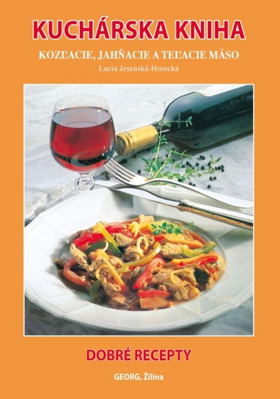 Kuchárska kniha Kozľacie, jahňacie a teľacie mäso - Lucia Jesenská - Horecká