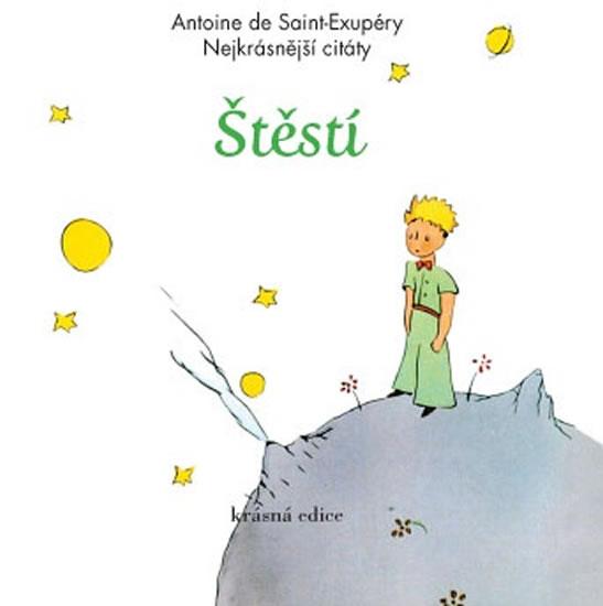 Štěstí - Nejkrásnější citáty - Antoine de Saint-Exupéry