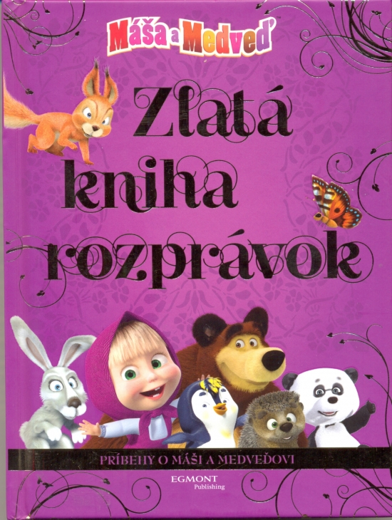 Máša a medveď - Zlatá kniha rozprávok