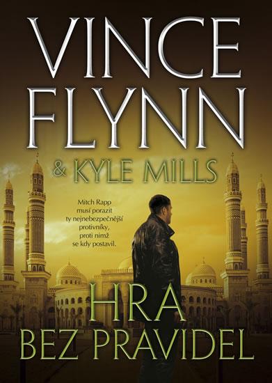 Hra bez pravidel - Vince Flynn, Kyle Mills
