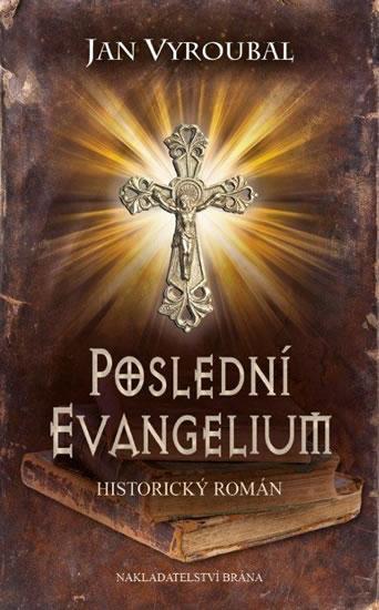 Poslední evangelium - Jan Vyroubal