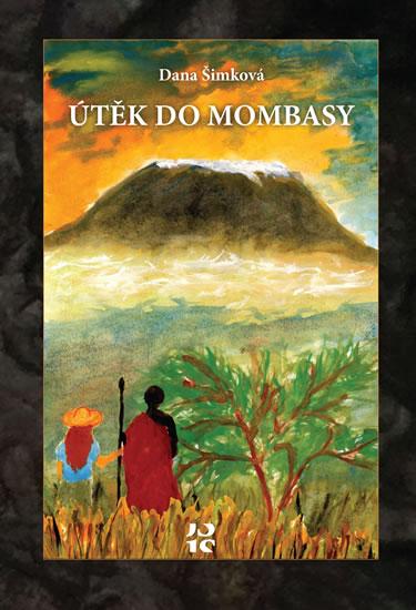 Útěk do Mombasy - Dana Šimková