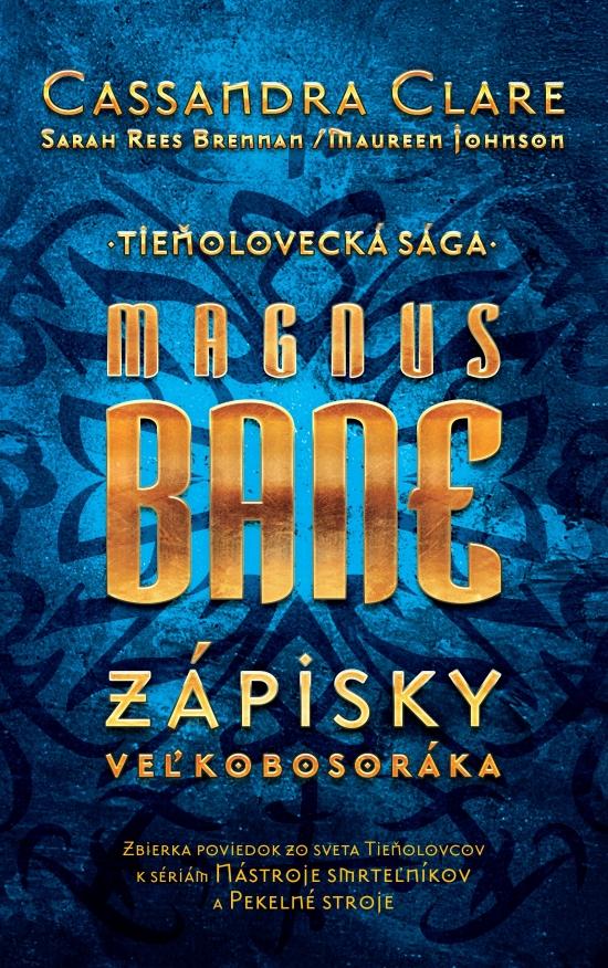 Magnus Bane. Zápisky veľkobosoráka - Casandra a kolektiv Clare