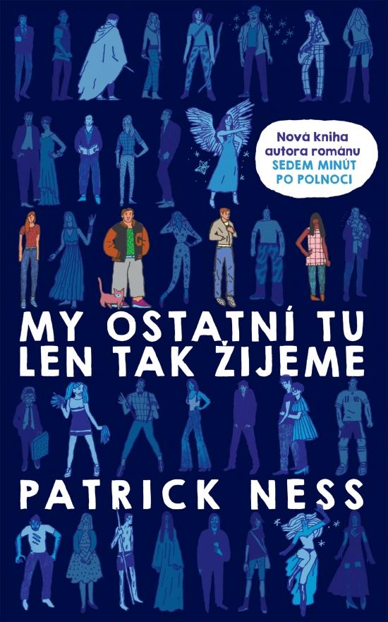 My ostatní tu len tak žijeme - Patrick Ness