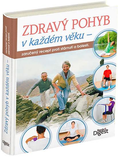 Zdravý pohyb v každém věku - Zaručený recept proti stárnutí a bolesti