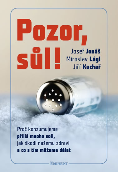 Pozor, Sůl! - Proč konzumujeme příliš mnoho soli, jak škodí našemu zdraví a co s tím můžeme dělat