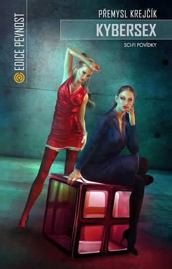 Kybersex - Sci-fi povídky - Přemysl Krejčík