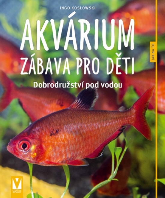 Akvárium – zábava pro děti – 2. vyd.