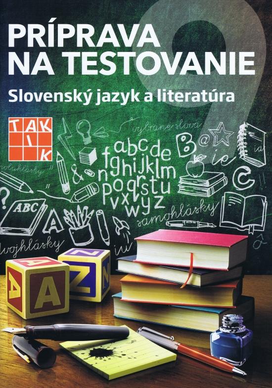 Príprava na Testovanie 9- Slovenský jazyk a literatúra