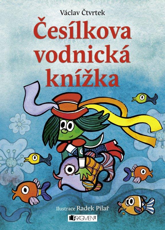 Česílkova vodnická knížka - Radek Pilař a kolektív