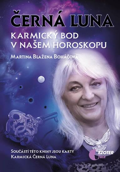 Černá Luna, karmický bod v našem horoskopu + karty Černá Luna - Martina Blažena Boháčová