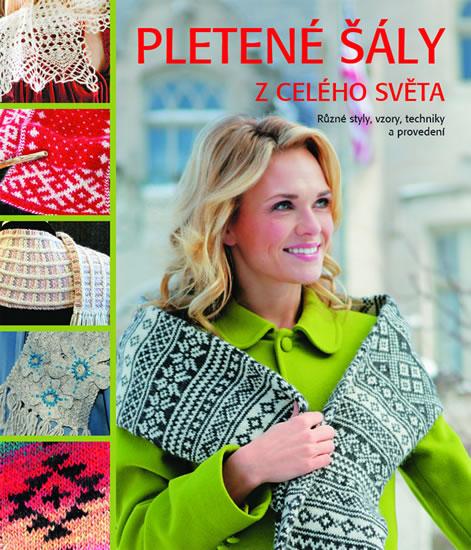 Pletené šály z celého světa - Různé styly, vzory, techniky a provedení - Kari Cornellová