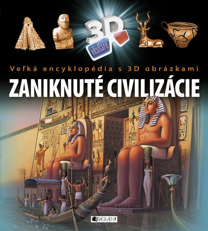 Veľká encyklopédia s 3D obrázkami – Zaniknuté civilizácie