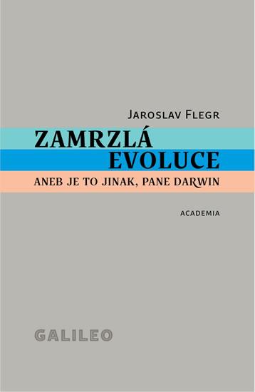 Zamrzlá evoluce aneb je to jinak, pane Darwin - 2.vydání - Jaroslav Flegr