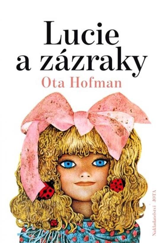 Lucie a zázraky - 2.vydání - Ota Hofman