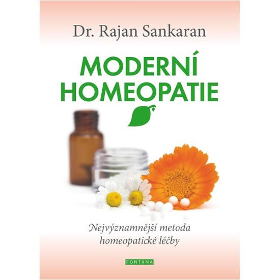Moderní homeopatie - Nejvýznamnější metoda homeopatické léčby - Rajan Sankaran