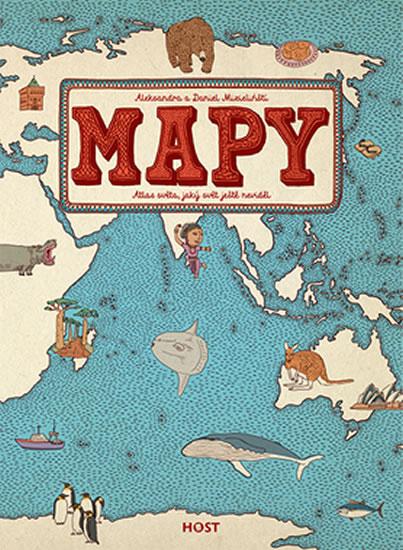 Mapy - Atlas světa, jaký svět ještě neviděl - Aleksandra a Daniel Mizielińští