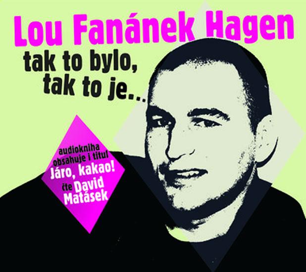 Lou Fanánek Hagen: Tak to bylo, tak to je.... - CDmp3 (Čte David Matásek) - Lou Fanánek Hagen
