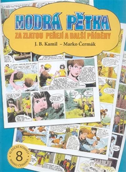 Modrá pětka - Za zlatou peřejí a další příběhy - Čermák Marko Kamil J. B.,
