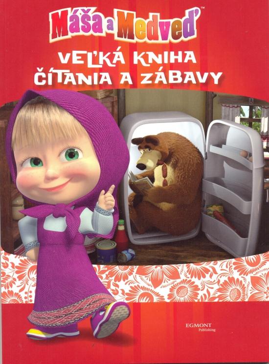 Máša a medveď - Veľká kniha čítania a zábavy