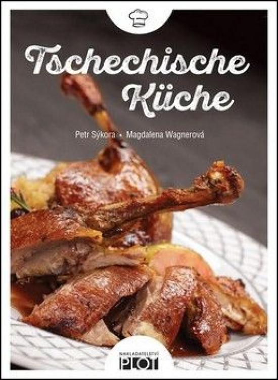 Tschechische Küche (nemecky) - Magdalena Wagnerová, Petr Sýkora