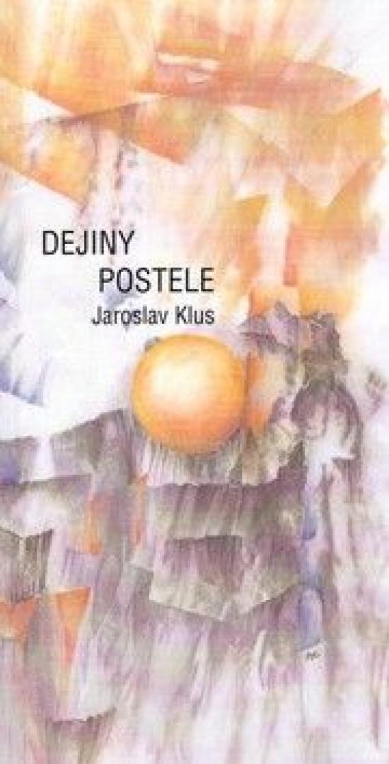 Dejiny postele - Jaroslav Klus