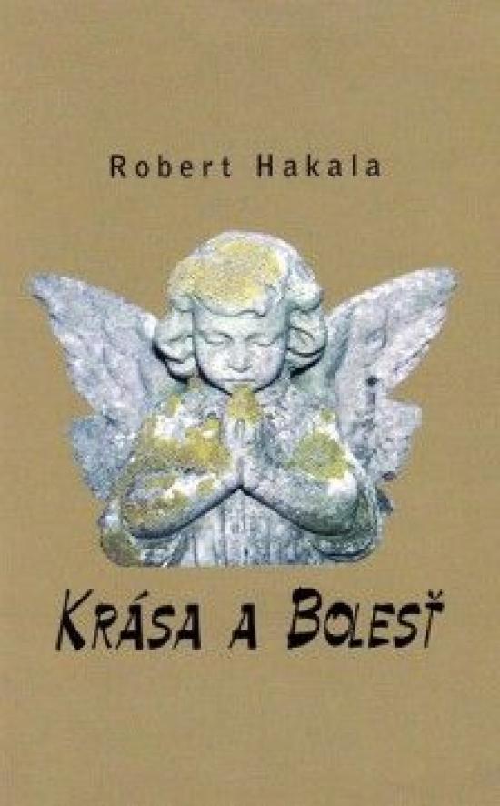 Krása a Bolesť - Robert Hakala